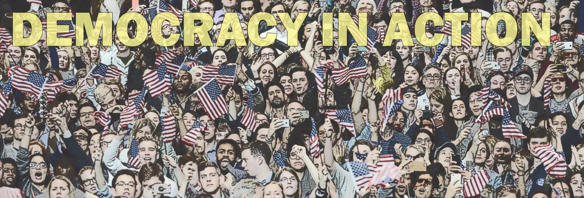 Real American Democracy inAction